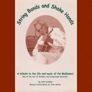 String Bands and Shake Hands – a tribute to the life and music of Val McGinness – by Jeff Corfield
